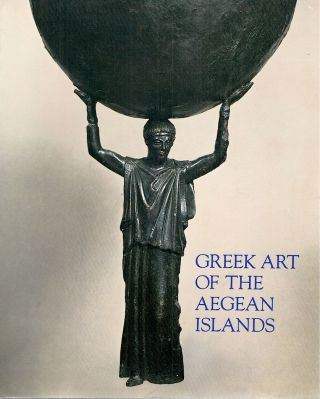 Greek Art of the Aegean Islands. Ellen Shultz