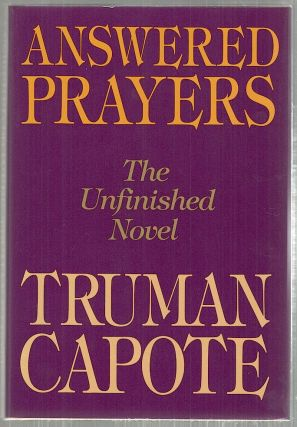 Answered Prayers; The Unfinished Novel. Truman Capote