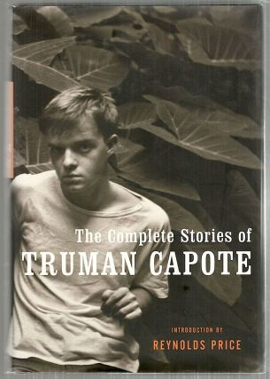 Complete Stories of Truman Capote. Truman / Price Capote, Reynolds, introduction