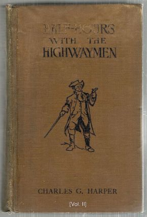 """Half-Hours With the Highwaymen; Picturesque Biographies and Traditions of the """"Knights of the Road"""""""
