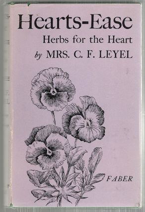Hearts-Ease; Herbs for the Heart, the Ductless Glands and the Nerves