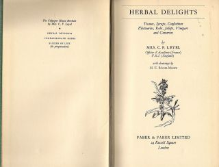 Herbal Delights; Tisanes, Syrups, Confections, Electuaries, Robs, Juleps, Vinegars and Conserves