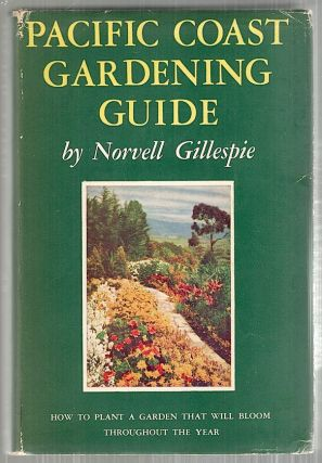 Pacific Coast Gardening Guide. Norvell Gillespie.