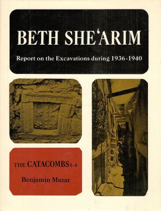 Beth She'arim: Report on the Excavations During 1936-1940; 1953-1958; Vol 1: Catacombs 1-4; v2:...