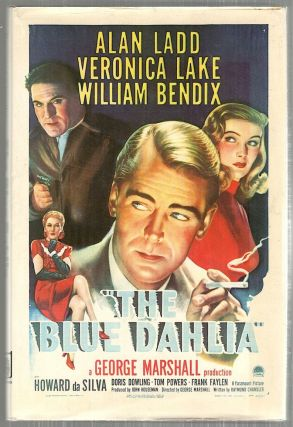 Blue Dahlia; A Screenplay. Raymond Chandler.