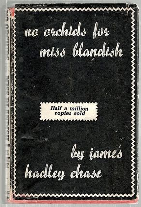 No Orchids for Miss Blandish. James Hadley Chase