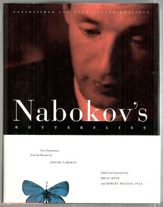 Nabokov's Butterflies; Unpublished and Uncollected Writings. Brian Boyd, Robert Michael Pyle