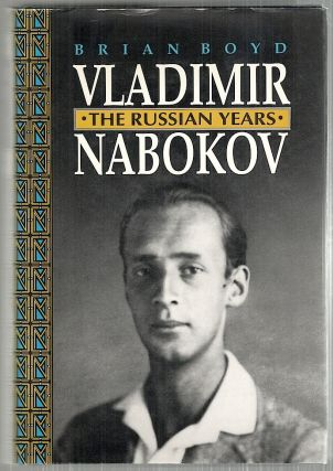Vladimir Nabokov; The Russian Years. Brian Boyd