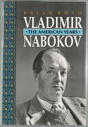 Vladimir Nabokov; The American Years. Brian Boyd