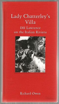 Lady Chatterley's Villa; DH Lawrence on the Italian Rivera. Richard Owen.