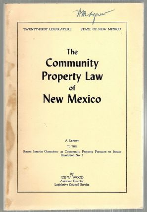 Community Property Law of New Mexico. Joe W. Wood
