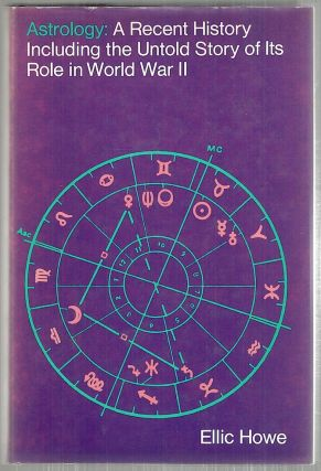 Astrology; A Recent History Including the Untold Story of Its Role in World War II. Ellic Howe