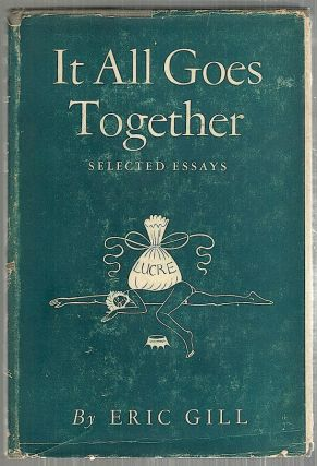 It All Goes Together; Selected Letters. Eric Gill