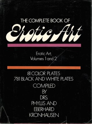 Complete Book of Erotic Art; ERotic Art, Volumes 1 and 2. Phyllis Kronhausen, Eberhard.