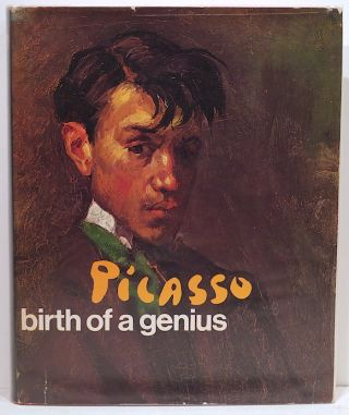 Picasso; Birth of a Genius. Juan-Eduardo Cirlot