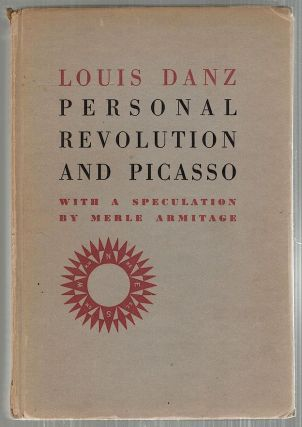 Personal Revolution and Picasso; With a Speculation by Merle Armitage. Louis Danz