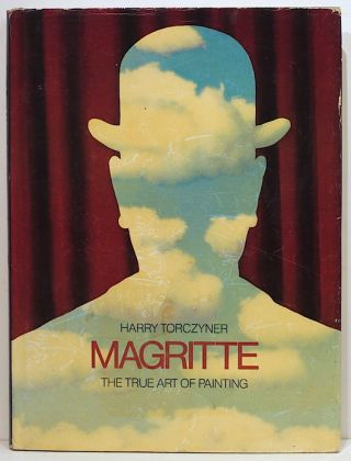 Magritte; The True Art of Painting. Harry Torczyner.