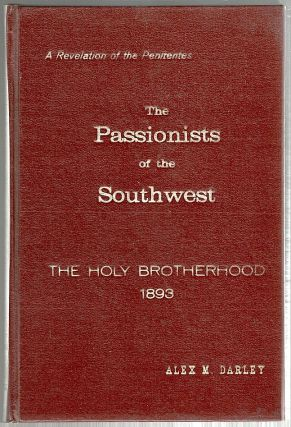 Passionists of the Southwest; The Holy Brotherhood. Alex M. Darley.
