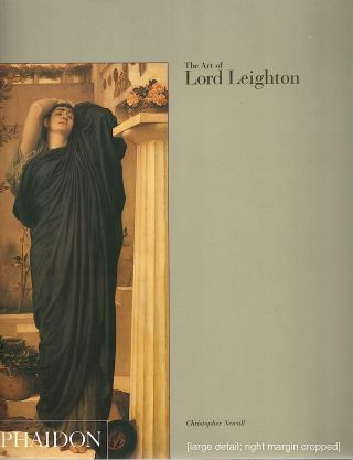 Art of Lord Leighton. Christopher Newall