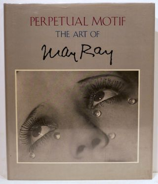 Perpetual Motif; The Art of Man Ray. Merry Foresta