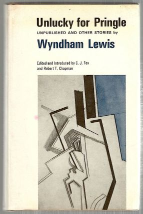 Unlucky for Pringle; Unpublished and Other Stories. Wyndham Lewis