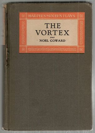 Vortex; A Play in Three Acts. Noel Coward