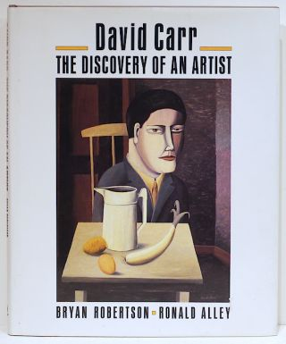 David Carr; The Discovery of an Artist. Bryan Robertson, Ronald Alley