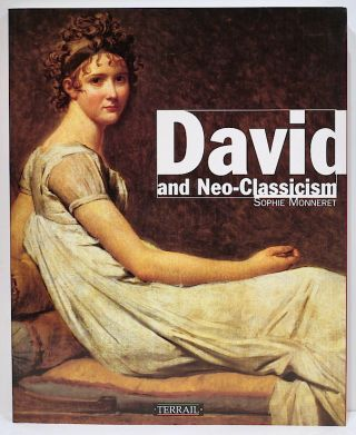 David and Neo-Classicism. Sophie Monneret.