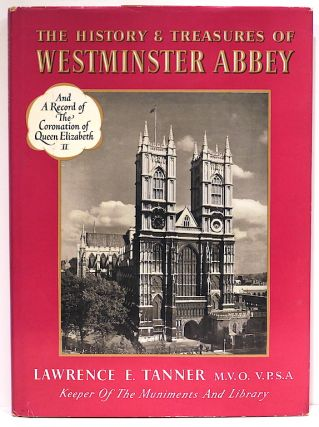 History and Treasures of Westminster Abbey. Lawrence E. Tanner