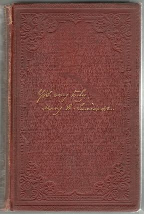 My Story of the War; A Woman's Narrative of Life and Works in Union Hospitals and in Sanitary Service of the Rebellion. Mary A. Livermore.