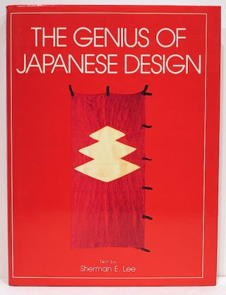 Genius of Japanese Design. Sherman E. Lee