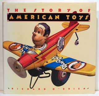 Story of American Toys; From the Puritans to the Present. Richard O'Brien.