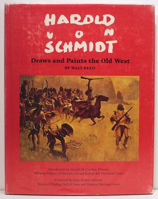 Harold von Schmidt; Draws and Paints the Old West. Walt Reed