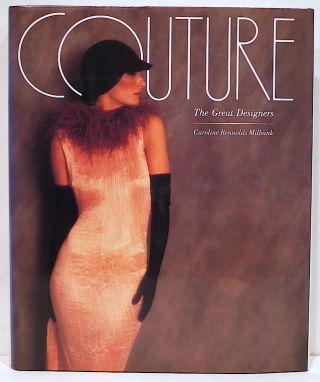 Couture; The Great Designers. Caroline Rennolds Milbank.