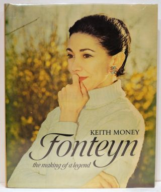 Fonteyn; The Making of a Legend. Keith Money.