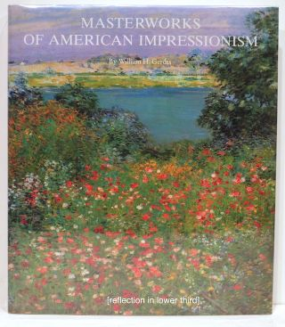 Masterworks of American Impressionism. William H. Gerdts