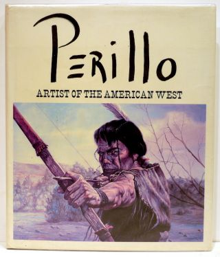 Perillo; Artist of the American West. Gregory Perillo, Stephen DiLauro