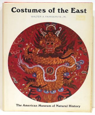 Costumes of the East. Walter A. Fairservis Jr