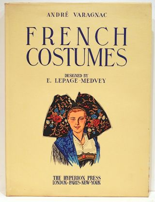 French Costumes. E. Lepage-Medvey