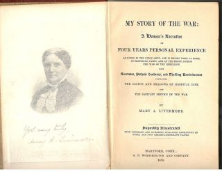 My Story of the War; A Woman's Narrative of Life and Works in Union Hospitals and in Sanitary Service of the Rebellion