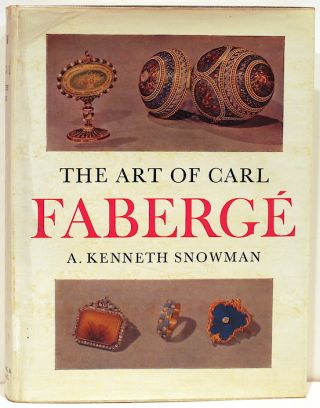 Art of Carl Fabergé. A. Kenneth Snowman