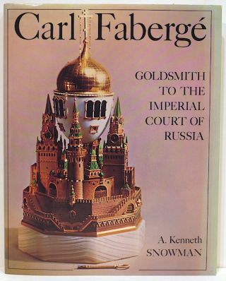 Carl Fabergé; Goldsmith to the Imperial Court of Russia. A. Kenneth Snowman