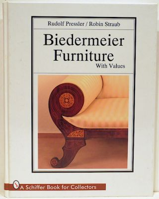 Biedermeier Furniture; With Values. Rudolf Pressler, Robin Straub