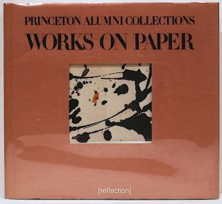 Princeton Alumni Collections; Works on Paper. Allen Rosenbaum, introduction