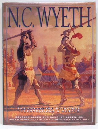 N. C. Wyeth; The Collected Paintings, Illustrations & Murals. Douglas Allen, Douglas Allen Jr