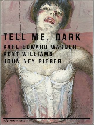 Tell Me, Dark. Karl Edward Wagner, John Ney, Rieber, Kent, Williams