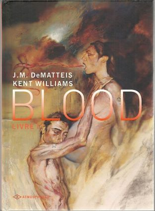 Blood. J. M. DeMatteis, Kent William