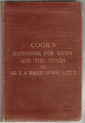 Cook's Handbook for Egypt and the Egyptian Sûdân; With Chapters on Egyptian Archaeology. E....
