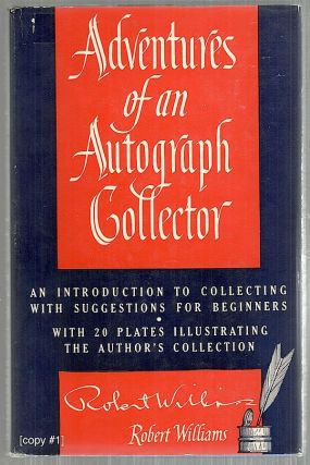 Adventures of an Autograph Collector; An Introduction to Collecting With Suggestions for...
