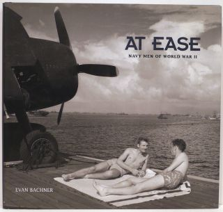 At Ease; Navy Men of World War II. Evan Bachner.